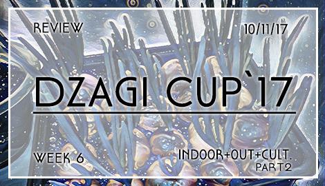 Новости DzagiCup17: обзор индора, аута и культуры. Неделя 6. Ч.2