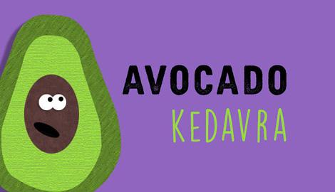 Авокадо-кедавра!